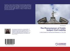 Bookcover of The Phenomenon of Public Subject Civil Liability