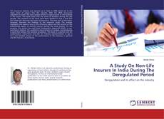 Bookcover of A Study On Non-Life Insurers In India During The Deregulated Period