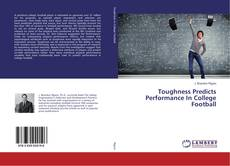 Bookcover of Toughness Predicts Performance In College Football
