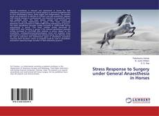 Stress Response to Surgery under General Anaesthesia in Horses kitap kapağı