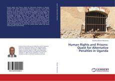 Bookcover of Human Rights and Prisons: Quest for Alternative Penalties in Uganda