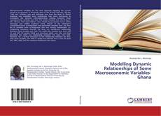 Buchcover von Modelling Dynamic Relationships of Some Macroeconomic Variables- Ghana