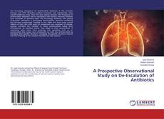 Обложка A Prospective Observational Study on De-Escalation of Antibiotics