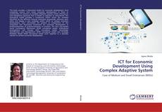 Bookcover of ICT for Economic Development Using Complex Adaptive System
