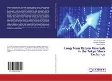 Long Term Return Reversals in the Tokyo Stock Exchange kitap kapağı
