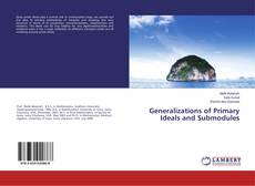 Bookcover of Generalizations of Primary Ideals and Submodules