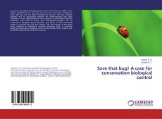 Bookcover of Save that bug! A case for conservation biological control