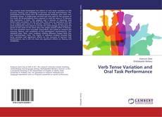 Verb Tense Variation and Oral Task Performance kitap kapağı