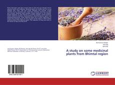 Couverture de A study on some medicinal plants from Bhimtal region