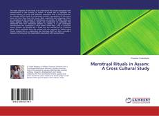 Couverture de Menstrual Rituals in Assam: A Cross Cultural Study