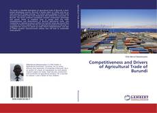 Bookcover of Competitiveness and Drivers of Agricultural Trade of Burundi