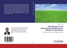 Bookcover of Physiological and Biochemical Responses of Alfalfa to Salt Stress