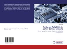 Bookcover of Software Reliability in Safety Critical Systems