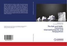 Обложка The Kali and Kalki- Conscious Internet/Computer and Panpsychism
