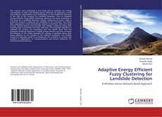 Couverture de Adaptive Energy Efficient Fuzzy Clustering for Landslide Detection
