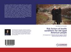 Copertina di Risk factors of health conditions for old aged American people