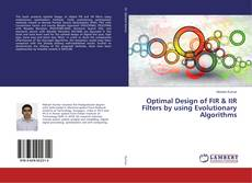 Bookcover of Optimal Design of FIR & IIR Filters by using Evolutionary Algorithms