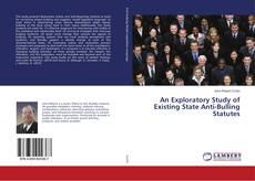 An Exploratory Study of Existing State Anti-Bulling Statutes kitap kapağı