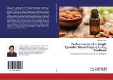 Bookcover of Performance of a Single Cylinder Diesel Engine Using Biodiesel