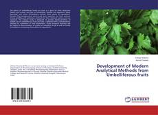 Bookcover of Development of Modern Analytical Methods from Umbelliferous fruits