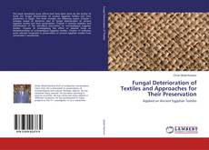 Buchcover von Fungal Deterioration of Textiles and Approaches for Their Preservation