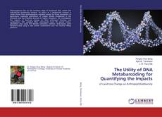 Bookcover of The Utility of DNA Metabarcoding for Quantifying the Impacts