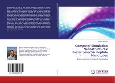 Bookcover of Computer Simulation Nanostructures: Bioferroelectric Peptide Nanotubes