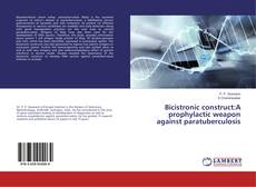 Bookcover of Bicistronic construct:A prophylactic weapon against paratuberculosis