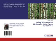 Bookcover of Taking Root: Effective Methods for Active Forest Regeneration