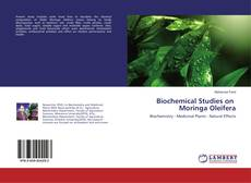 Bookcover of Biochemical Studies on Moringa Oleifera