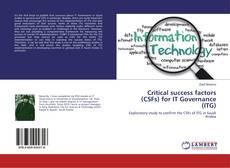 Critical success factors (CSFs) for IT Governance (ITG)