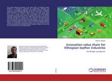 Couverture de Innovation value chain for Ethiopian leather industries