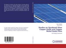 Studies on Sputtered Silver Copper Oxide and Copper Nickel Oxide Films的封面