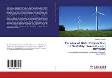 Borítókép a  Paradox of Risk: Intersection of Disability, Sexuality and HIV/AIDS - hoz