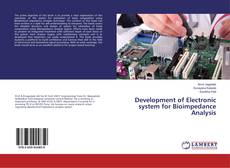 Bookcover of Development of Electronic system for Bioimpedance Analysis