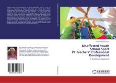 Couverture de Disaffected Youth School Sport PE teachers' Professional Development