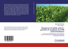Capa do livro de Response of yields and re-growth of sorghum to FYM and N fertilizers