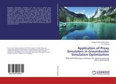 Bookcover of Application of Proxy Simulators in Groundwater Simulation Optimization