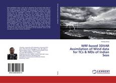 Bookcover of WRF-based 3DVAR Assimilation of Wind data for TCs & MDs of Indian Seas
