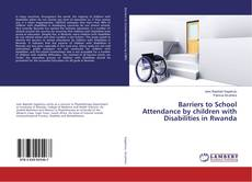 Bookcover of Barriers to School Attendance by children with Disabilities in Rwanda