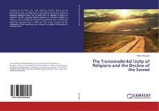 Bookcover of The Transcendental Unity of Religions and the Decline of the Sacred
