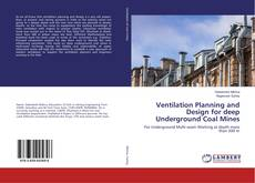 Bookcover of Ventilation Planning and Design for deep Underground Coal Mines