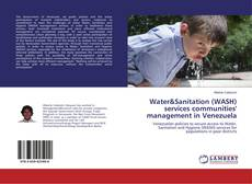 Bookcover of Water&Sanitation (WASH) services communities' management in Venezuela
