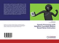 Capa do livro de Speech Processing with Adaptive Cascaded Median Based Noise Estimation