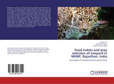 Bookcover of Food habits and prey selection of Leopard in MHNP, Rajasthan, India