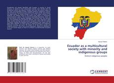Ecuador as a multicultural society with minority and indigenous groups kitap kapağı