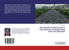 Bookcover of The Review of One Country Two Systems of Hong Kong over Two Decades