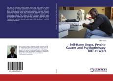 Portada del libro de Self-Harm Urges, Psycho-Causes and Psychotherapy: DBT at Work