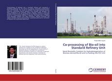 Co-processing of Bio-oil into Standard Refinery Unit的封面