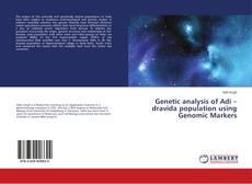 Bookcover of Genetic analysis of Adi – dravida population using Genomic Markers